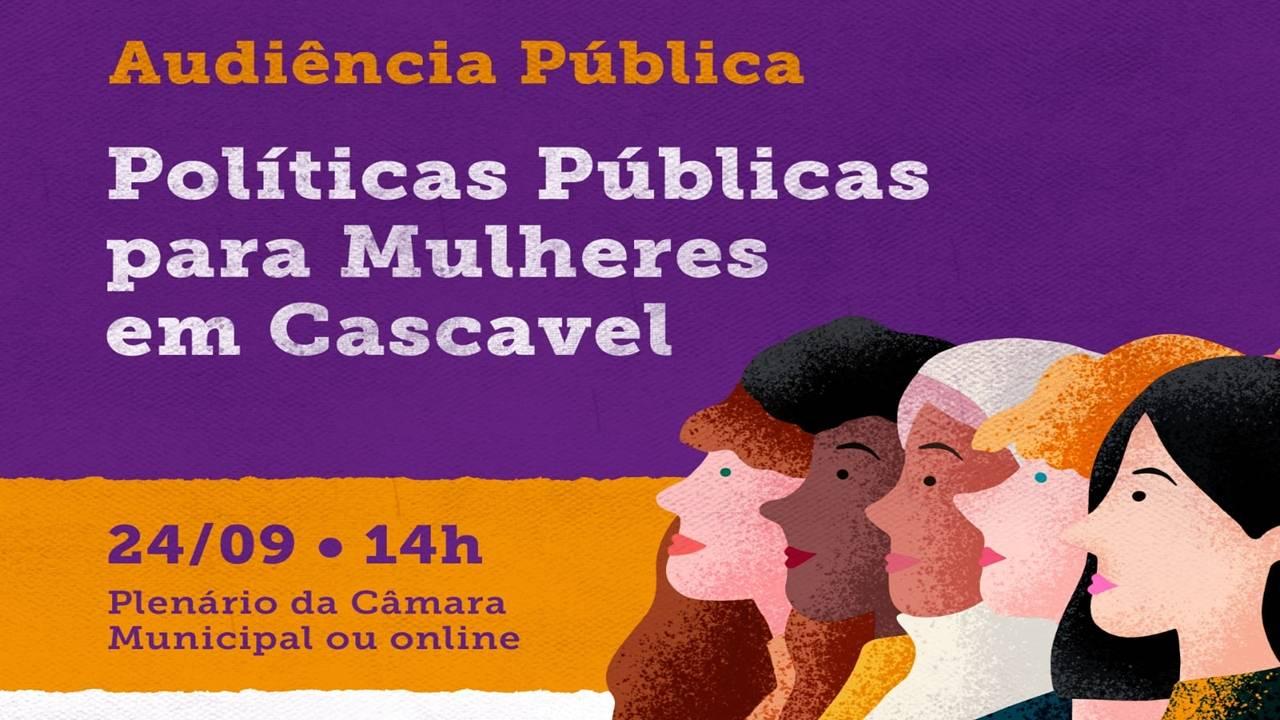 Audiência pública tem como pauta as políticas públicas para mulheres em Cascavel